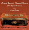 Grand Format Musical Boxes  -  Operatic Overtures & Grand Arias   (Musical Wonder House of Wiscasset, Maine)