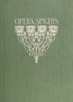 Gustav Kobbe -  Opera Singers, A Pictorial Souvenir, 3rd Edition