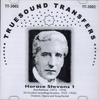 Horace Stevens, Vol. I                (Truesound Transfers 3002)