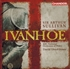 Ivanhoe  (Sullivan)  (Lloyd-Jones;  McGreevy, Spence, Davies, Gadd, Rutherford, Wedd, Rose)   (3-Chandos CHSA 10578)