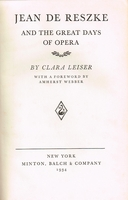 Jean de Reszke and the Great Days of Opera    (Clara Leiser)
