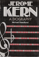 Jerome Kern    (Michael Freedland)     (0-8128-2776-7)