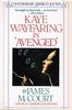 Kaye Wayfaring in 'Avenged'    (McCourt)      0140080961