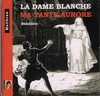 La Dame Blanche;  Ma Tante Aurore  (both Boieldieu)  (Fournet;  Aarden, Gedda, Spoorenberg, Vroons)   (2-Malibran 774)