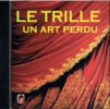 Le Trille un Art Perdu   (The Lost Art of the Trill)   (Malibran AMR 123)