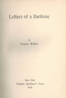 Letters of a Baritone   (Francis Walker)