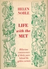 Life with the Met     (Helen Noble)