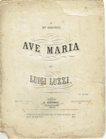 "Luzzi, Luigi. Sheet music score, handbound with string, ""Ave Maria"" printed dedication ""Mme. Bodstein"", Copyright 1866, Beer and Schirmer Publishing, 8 pages. 10.5x14.5"