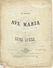 Luzzi, Luigi. Sheet music score, handbound with string, �Ave Maria� printed dedication �Mme. Bodstein�, Copyright 1866, Beer and Schirmer Publishing, 8 pages. 10.5x14.5