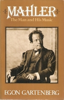 Mahler - Man and His Music   (Gartenberg)   (0-02-871540-3)