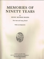 Memories of Ninety Years   (HENRY MUNROE ROGERS)