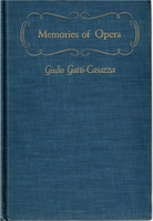 Memories of the Opera        (Giulio Gatti-Casazza)