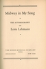 Midway in my Song    [Autographed]   (LOTTE LEHMANN)