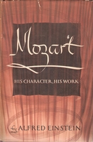 Mozart, his Character, his Work     (Alfred Einstein)