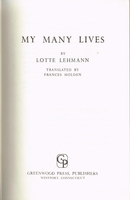 My Many Lives    (Lotte Lehmann)      ( 0-8371-7361-2)