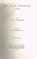 My Path Through Life  (Lili Lehmann)  [Autobiography]