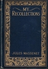 My Recollections     (Jules Massenet)