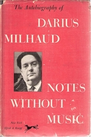 Notes Without Music   -   Darius Milhaud Autobiography