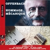 Offenbach - Hommage Mechanique   (Music Box Operatic Renditions)   (Malibran 214)