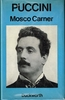 Puccini - A Critical Biography  (Mosco Carner)       9780715607954