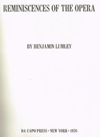 Reminiscences of Opera   (Benjamin Lumley)    9-306-70842-6