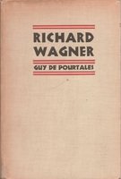 Richard Wagner, the Story of an Artist    (Guy de Pourtales)