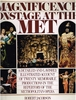 Magnificence onstage at the Met   (Jacobson)   00671557238