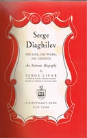 Serge Diaghilev   -  His Life,  Work,  Legend    (LIFAR)