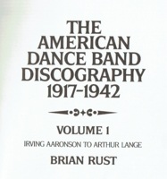 The American Dance Band Discography  (Brian Rust)   (0870002481)