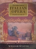 The Golden Century of Italian Opera  (Weaver) 0-500-27501-7