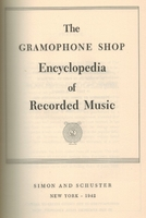 The Gramophone Shop Encyclopedia of Recorded Music, 1942 Edition
