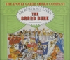 The Grand Duke  (Gilbert & Sullivan)  (Nash;  D'Oyly Carte;  Reed, Reid, Sandford, Rayner, Ayldon)  (2-London 436 813)