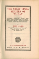 The Grand Opera Singers of To-day   (Henry C. Lahee)