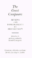 The Great Composers   (G. B. Shaw)   (Louis Crompton, Ed.)