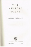 The Musical Scene       (Virgil Thomson)