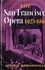 The San Francisco Opera,  1923-1961  -   Arthur J. Bloomfield