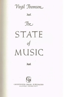The State of Music   (Virgil Thomson)    (0-8371-7258-6)