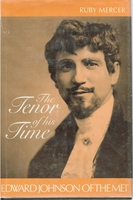 The Tenor of his Time  -  Edward Johnson      (Ruby Mercer)