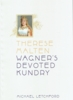 Therese Malten, Wagner's Devoted Kundry  (Michael Letchford)  (9780956479600)