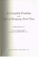 Treatise on Singing  (Garcia)  0-306-70660-1;  0-306-76212-9