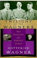 Twilight of the Wagners   (Gottfried Wagner)  (0-312-19957-0)