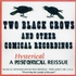 Two Black Crows - Moran and Mack, Barney Bernard, Joe Hayman, Ross Taggart   (Musical Wonder House of Wiscasset)