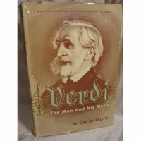 Verdi, The Man and his Music    (Carlo Gatti)