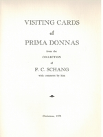 Visiting Cards of Prima Donnas     (F. C. Schang)