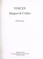 Voices, Singers & Critics       (J. B. Steane)           9780931340543