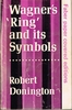 Wagner's Ring and its Symbols   (Donington)   0-571-04818-8