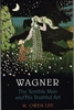 Wagner, The Terrible Man    (M. Owen Lee)    0-8020-8291-2