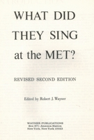 What did They Sing at the Met?, 2nd Ed.  (Robert J. Wayner)