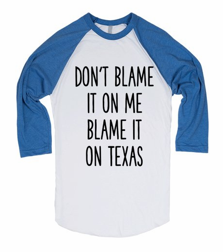 Don't Blame it on me Blame it on Texas Long Sleeve Tee Blue