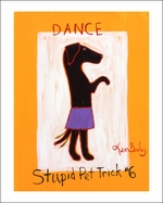 Dance - Stupid Pet Trick #6